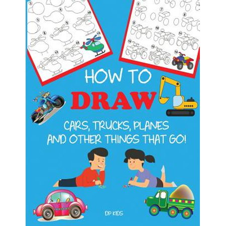 How to Draw Cars, Trucks, Planes, and Other Things That Go! : Learn to Draw Step by Step for - Things To Go As For Halloween