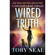 Paradise Crime Thrillers: Wired Truth (Paperback)