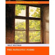 The Patriotic Poems of Walt Whitman - eBook