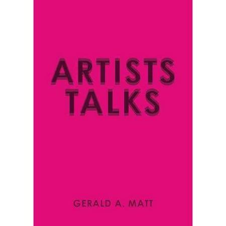 Gerald A. Matt: Artists Talks by