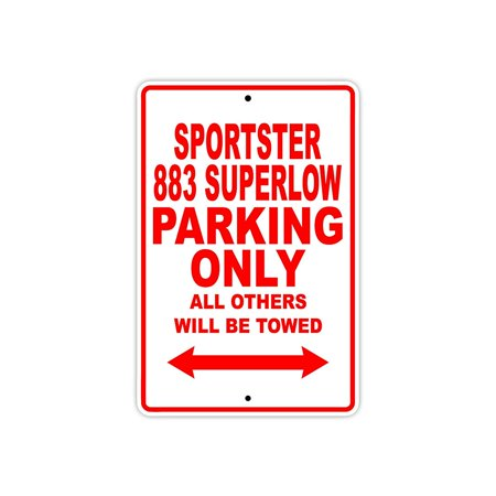 HARLEY DAVIDSON SPORTSTER 883 SUPERLOW Parking Only All Others Will Be Towed Motorcycle Bike Novelty Garage Aluminum Sign 18