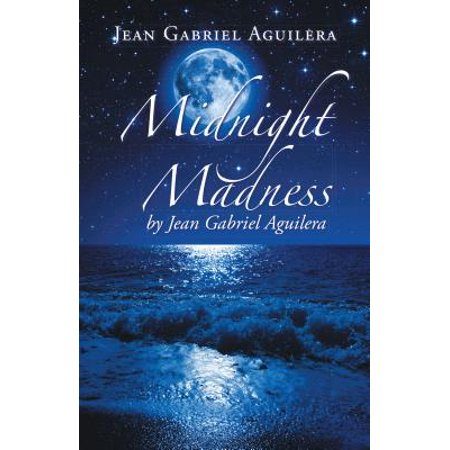 Midnight Madness by Jean Gabriel Aguilera - (Gabriel Jean)
