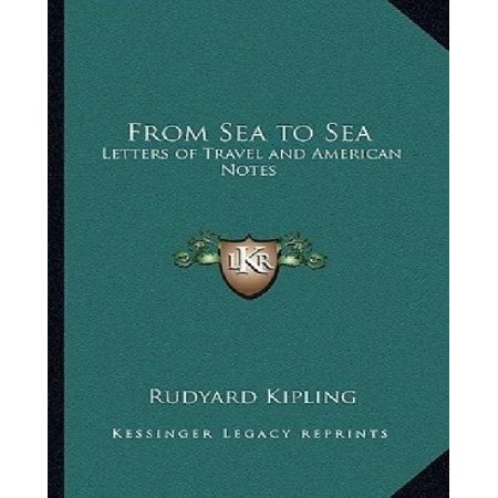 From Sea to Sea: Letters of Travel and American Notes - image 1 of 1