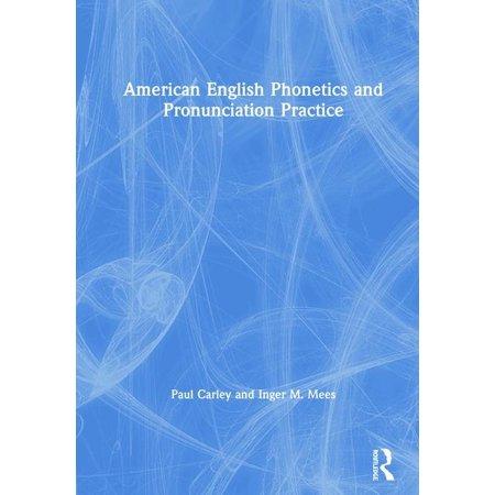 American English Phonetics and Pronunciation Practice (Hardcover) (English Pronunciation Practice)