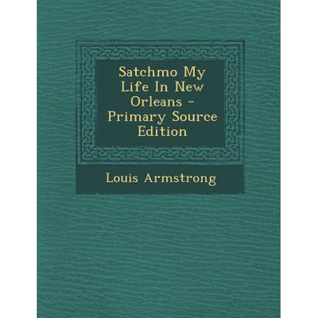 Satchmo My Life in New Orleans - Primary Source