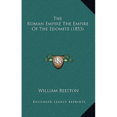 The Roman Empire the Empire of the Edomite (1853) (Science Education In The Early Roman Empire)