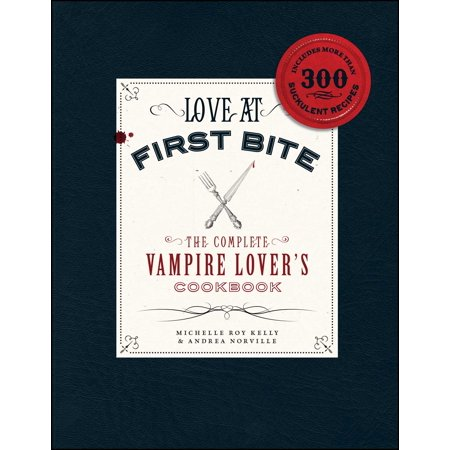 Love at First Bite : The Complete Vampire Lover's