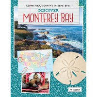 Learn about Earth's Systems: Bays: Discover Monterey Bay (Hardcover)