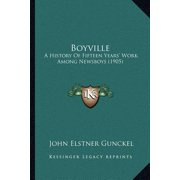 Boyville : A History of Fifteen Years' Work Among Newsboys (1905)