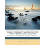 Gesetze, Verordnungen Und Ausschreiben Fur Das K Nigreich Hannover : Aus Dem Zeitraume Von 1813 Bis 1839. Zweite Abtheilung. Staats-Verfassung, Volume