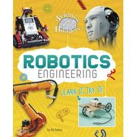 Science Brain Builders: Robotics Engineering: Learn It, Try It! (Paperback)