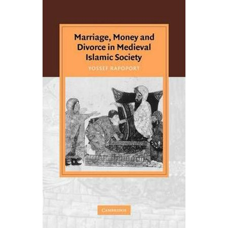 Marriage, Money and Divorce in Medieval Islamic Society ()