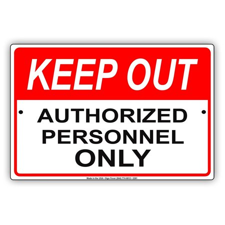 Keep Out Authorized Personnal Only Safety Restriction Alert Caution Warning Aluminum Metal Sign 8
