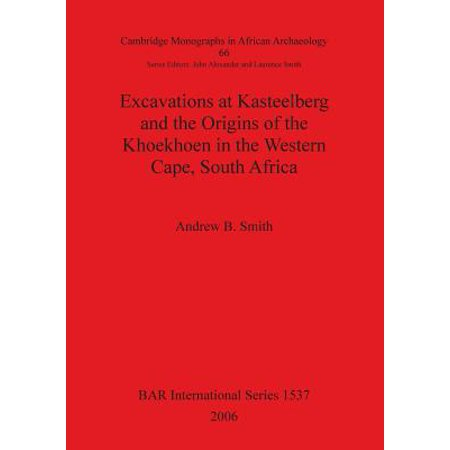 Excavations at Kasteelberg and the Origins of the Khoekhoen in the Western Cape, South Africa