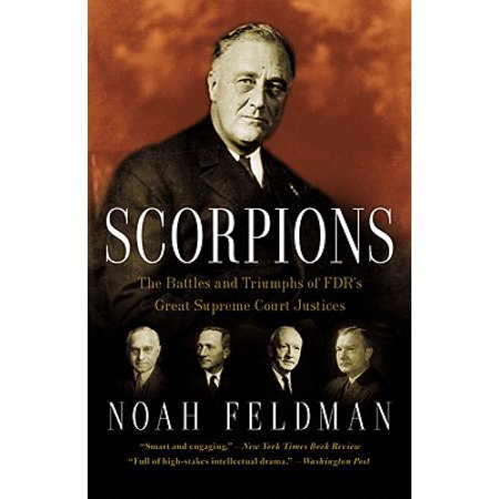 Scorpions : The Battles and Triumphs of FDR's Great Supreme Court