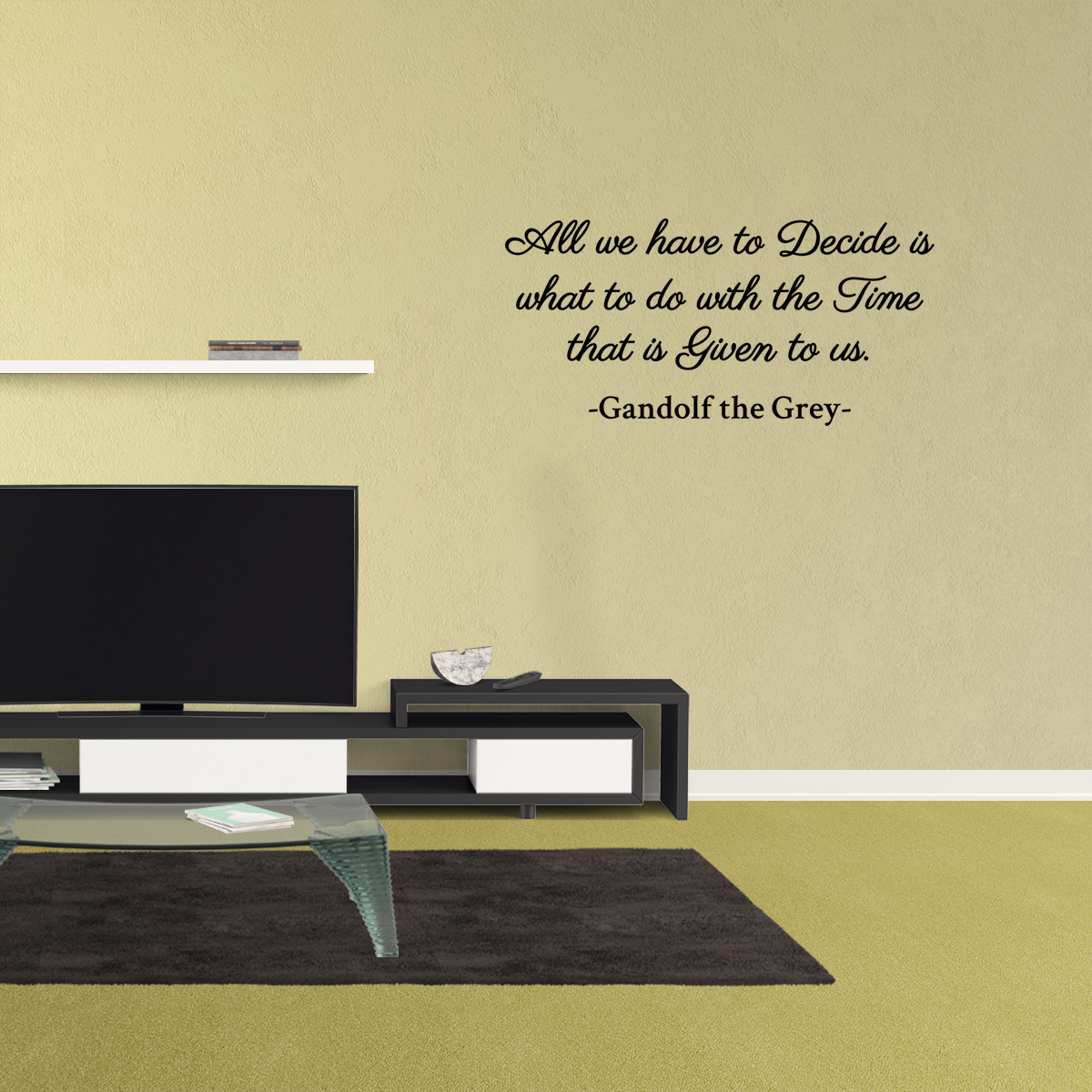 Wall Decal Quote All We Have To Decide Is What To Do With The Time ...