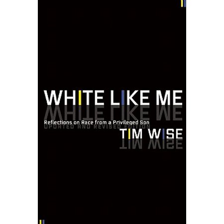 Life Like Race (White Like Me : Reflections on Race from a Privileged Son )