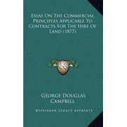 Essay on the Commercial Principles Applicable to Contracts for the Hire of Land (1877)