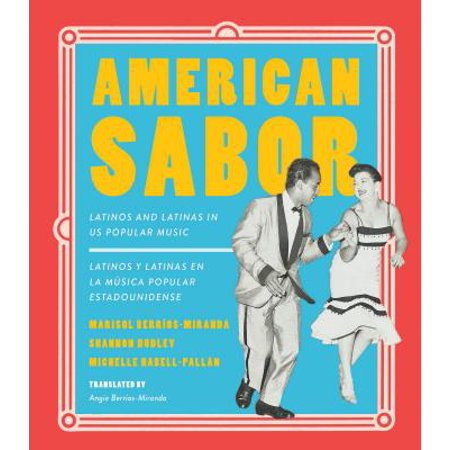 American Sabor : Latinos and Latinas in Us Popular Music / Latinos y Latinas En La Musica Popular Estadounidense (Associated Music)