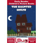 The Haunted House: Early Reader - Children's Picture Book - eBook