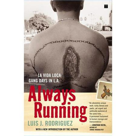 Always Running: La Vida Loca: Gang Days in L.A. by