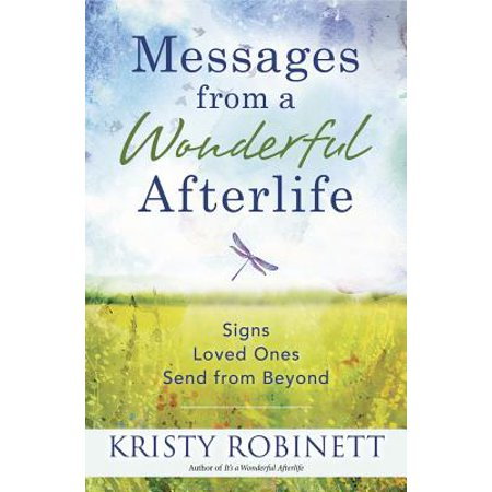 Messages from a Wonderful Afterlife : Signs Loved Ones Send from