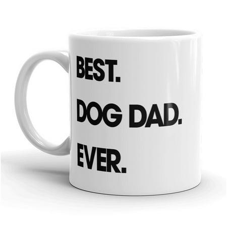 Best Dog Dad Ever Mug Funny Pet Puppy Coffee - Daddy Dog Tank