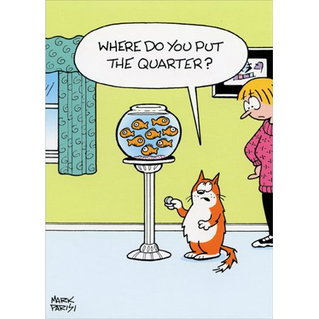 Oatmeal Studios Cat With Quarter At Goldfish Bowl Funny Birthday Card