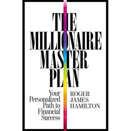 The Millionaire Master Plan : Your Personalized Path to Financial