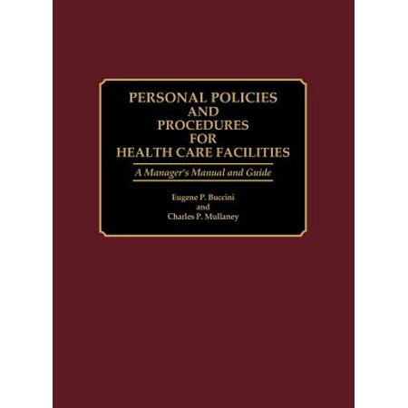 Personnel Policies and Procedures for Health Care Facilities : A Manager's Manual and (Medical Office Policies And Procedures Manual Sample)