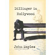 Dillinger in Hollywood : New and Selected Short Stories