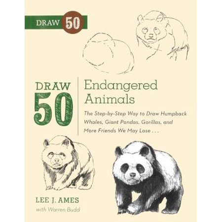 Draw 50 Endangered Animals: The Step-By-Step Way to Draw Humpback Whales, Giant Pandas, Gorillas, and More Friends We May Lose... (Hardcover)