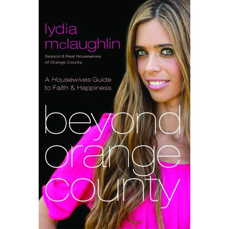 Beyond Orange County : A Housewives Guide to Faith and (The Real Housewives Of Orange County Nude)