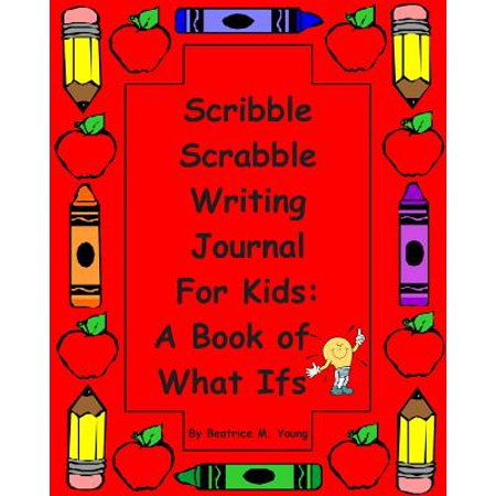 Scribble Scrabble Paper - Scribble Scrabble Writing Journal for Kids : A Book of What Ifs