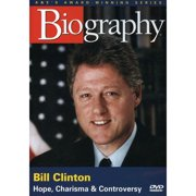 Biography Bill Clinton by ARTS AND ENTERTAINMENT NETWORK