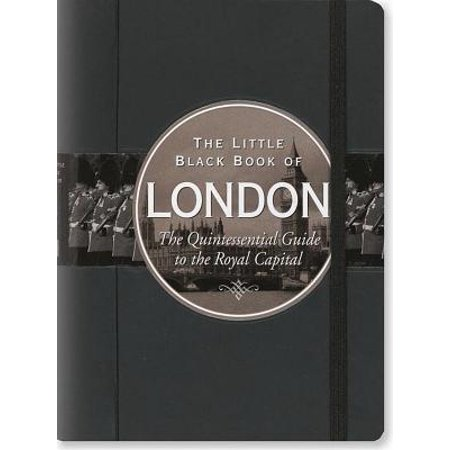 Little black book of london, 2016 edition : the quintessential guide to the royal capital - hardcove: 9781441318909 (London Map Guide)