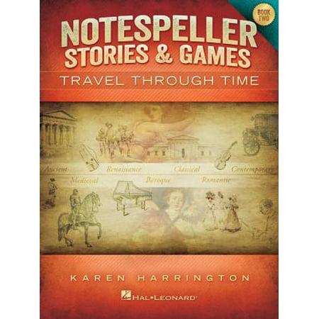 Notespeller Stories   Games Book 2  Travel Through Time