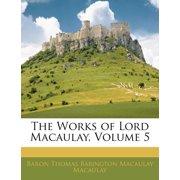 The Works of Lord Macaulay, Volume 5