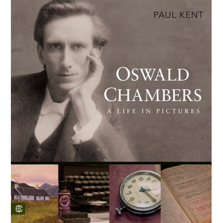 Oswald Chambers : A Life in Pictures