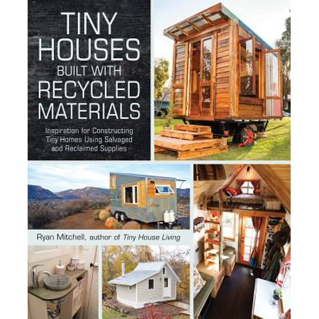 Tiny Houses Built with Recycled Materials - eBook (Mitchell Ryan Halloween)