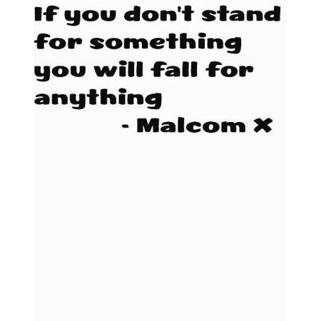 New Wall Ideas If You Dont Stand For Something You Will Fall For