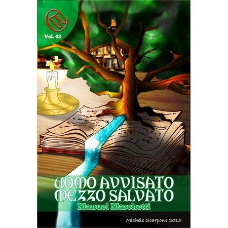 Uomo Avvisato, mezzo Salvato - eBook ()