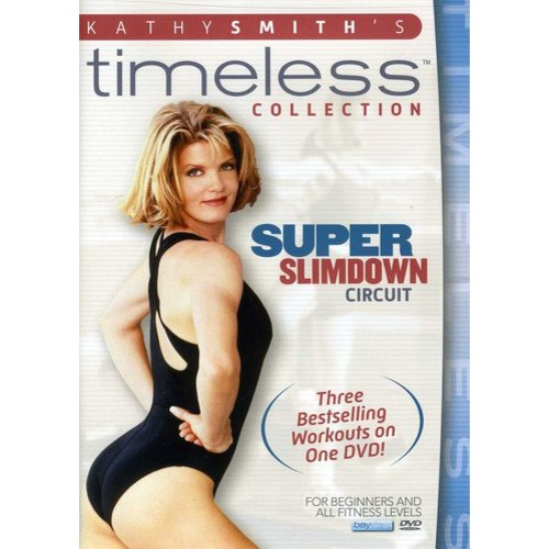 Kathy Smith's Timeless Collection: Super Slimdown Circuit