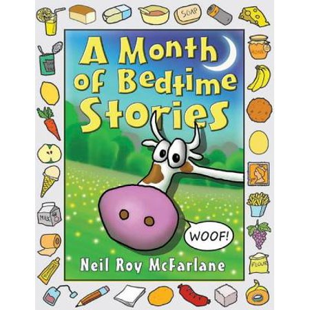 A Month of Bedtime Stories: Thirty-one Bite-sized Tales of Wackiness and Wonder for the Retiring Child -