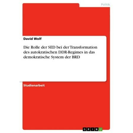 Die Rolle der SED bei der Transformation des autokratischen DDR-Regimes in das demokratische System der BRD - eBook