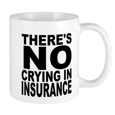 CafePress - There's No Crying In Insurance Mugs - Unique