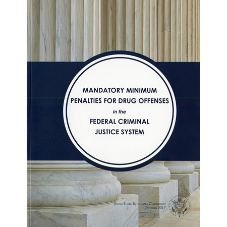 Mandatory Minimum Penalties for Drug Offenses tn the Federal Criminal Justice System