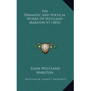 The Dramatic and Poetical Works of Westland Marston V1 (1876)