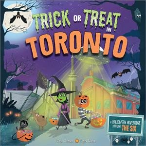 Trick Or Treat In Toronto: A Halloween Adventure Through The Six
