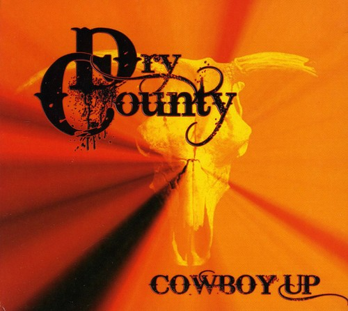 Dry County - Cowboy Up [CD]